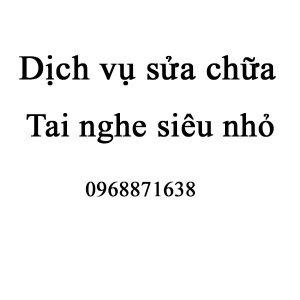 dich-vu-sua-chua-tai-nghe-sieu-nho